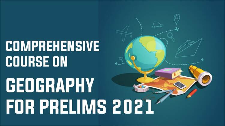 Comperhensive course on geography for prelims 2021