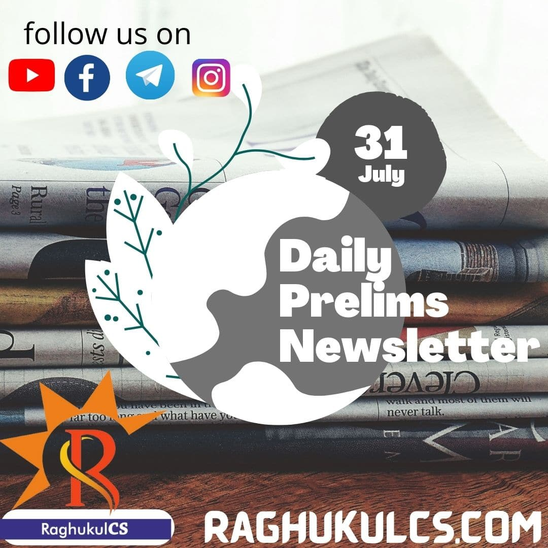 Daily Prelims Newsletter 31 July 2021 RaghukulCS UPSC